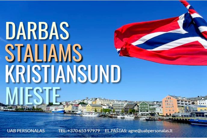 Darbas  Staliams Norvegijoje Kristiansund mieste!